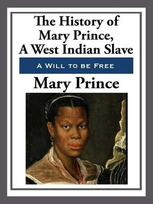 cover image of The History of Mary Prince, a West Indian Slave