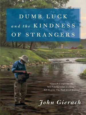 cover image of Dumb Luck and the Kindness of Strangers