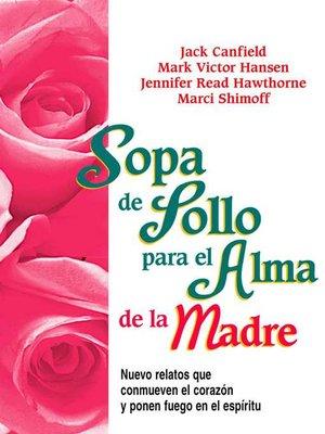 cover image of Sopa de Pollo para el Alma de la Madre