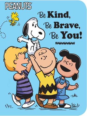 cover image of Be Kind, Be Brave, Be You!
