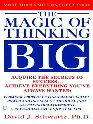 The Magic Of Thinking Big By David J Schwartz 183 Overdrive border=