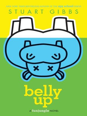 Belly Up by Stuart Gibbs · OverDrive (Rakuten OverDrive