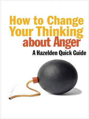 cover image of How to Change Your Thinking About Anger