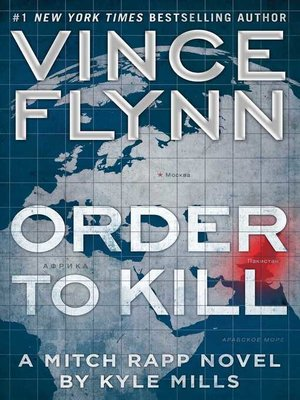 Kyle mills overdrive rakuten overdrive ebooks audiobooks and cover image of order to kill fandeluxe Images