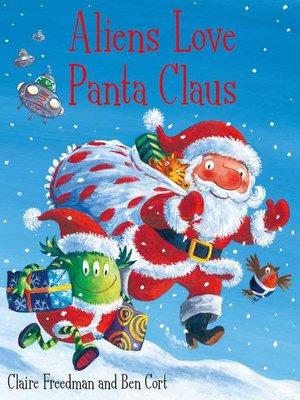 cover image of Aliens Love Panta Claus