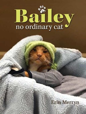 cover image of Bailey, No Ordinary Cat