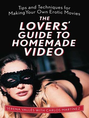 cover image of The Lovers' Guide to Homemade Video