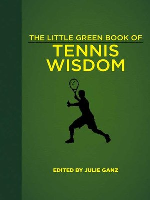 cover image of The Little Green Book of Tennis Wisdom