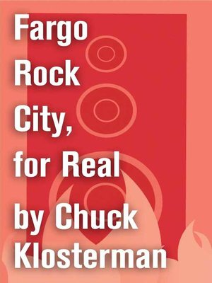 cover image of Fargo Rock City, for Real