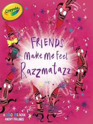 cover image of Friends Make Me Feel Razzmatazz