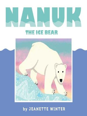 cover image of Nanuk the Ice Bear