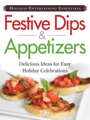 cover image of Festive Dips and Appetizers: Delicious  ideas for easy holiday celebrations