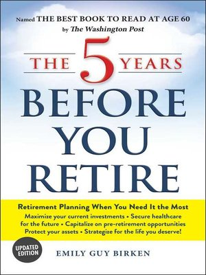 cover image of The 5 Years Before You Retire, Updated Edition