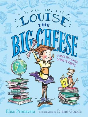 cover image of Louise the Big Cheese and the Back-to-School Smarty-Pants