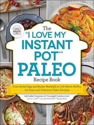 "cover image of The ""I Love My Instant Pot®"" Paleo Recipe Book"