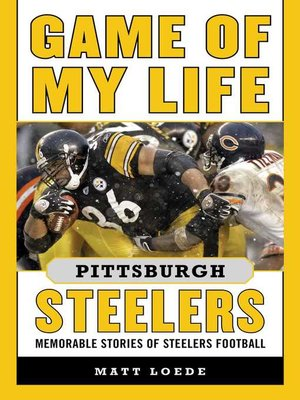 cover image of Game of My Life Pittsburgh Steelers