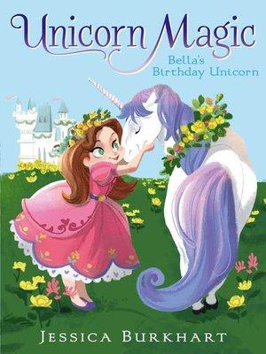 cover image of Bella's Birthday Unicorn