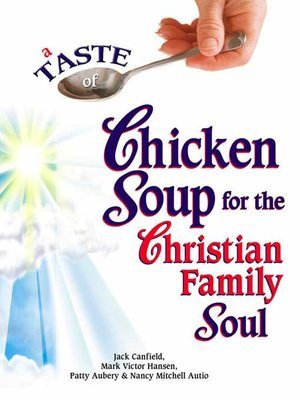 cover image of A Taste of Chicken Soup for the Christian Family Soul
