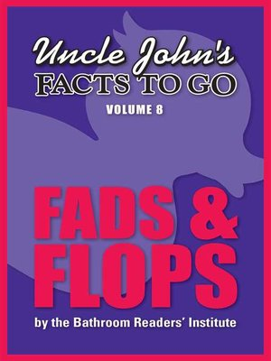 cover image of Uncle John's Facts to Go Fads & Flops