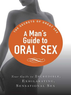 cover image of A Man's Guide to Oral Sex