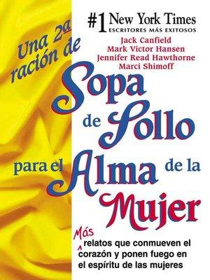 cover image of Una 2a Ración de Sopa de Pollo para el Alma de la Mujer