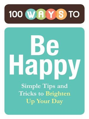 cover image of 100 Ways to Be Happy