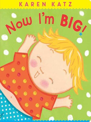 cover image of Now I'm Big!