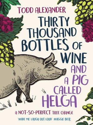 cover image of Thirty Thousand Bottles of Wine and a Pig Called Helga