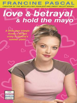 cover image of Love & Betrayal & Hold the Mayo