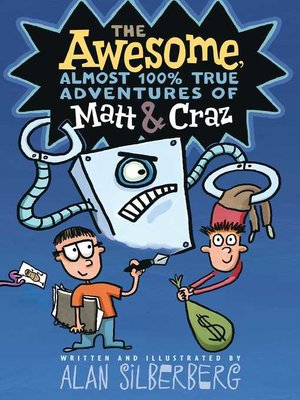 cover image of The Awesome, Almost 100% True Adventures of Matt & Craz