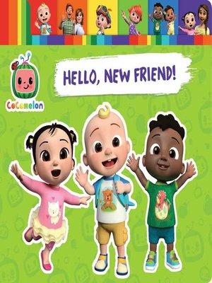 cover image of CoComelon Hello, New Friend!