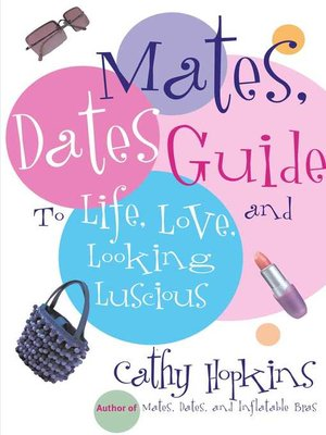 cover image of Mates, Dates Guide to Life, Love, and Looking Luscious