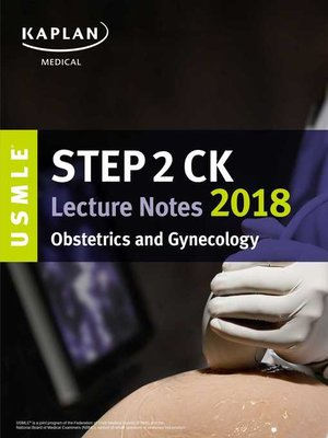 USMLE Step 2 CK Lecture Notes 2018 by Kaplan Medical