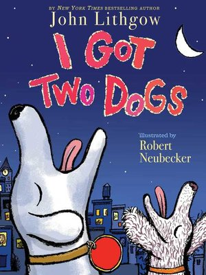 cover image of I Got Two Dogs