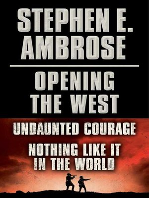 cover image of Stephen E. Ambrose Opening of the West E-Book Boxed Set