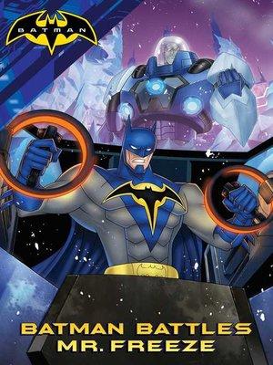 cover image of Batman Battles Mr. Freeze