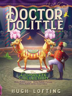 cover image of Doctor Dolittle the Complete Collection, Volume 2