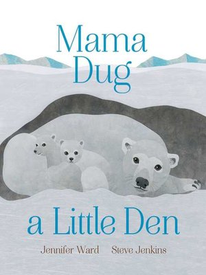 cover image of Mama Dug a Little Den