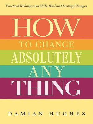 cover image of How to Change Absolutely Anything