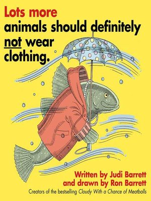 cover image of Lots More Animals Should Definitely Not Wear Clothing.