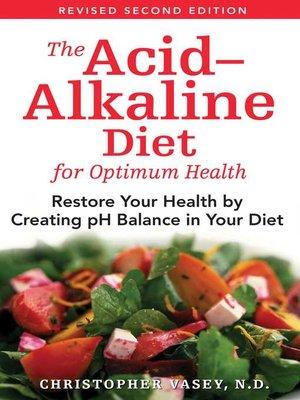 the acid alkaline diet for optimum health by christopher vasey