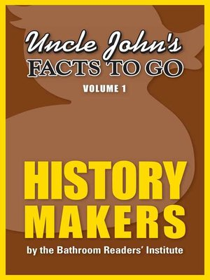 cover image of Uncle John's Facts to Go History Makers