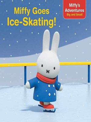 cover image of Miffy Goes Ice-Skating!