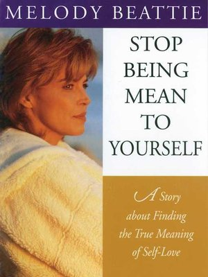 cover image of Stop Being Mean to Yourself