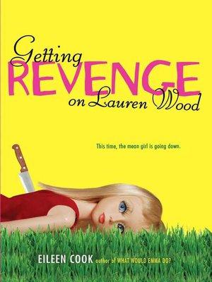 cover image of Getting Revenge on Lauren Wood