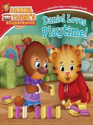 cover image of Daniel Loves Playtime!