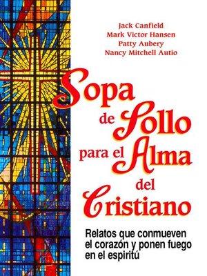 cover image of Sopa de Pollo para el Alma del Cristiano
