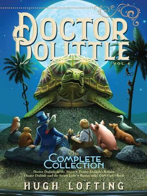 cover image of Doctor Dolittle the Complete Collection, Volume 4