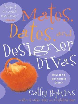 cover image of Mates, Dates, and Designer Divas