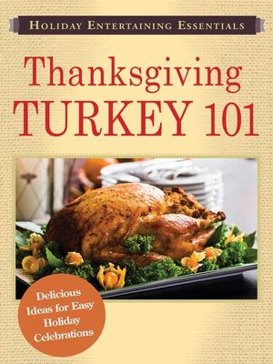 cover image of Thanksgiving Turkey 101: Delicious ideas for easy holiday celebrations